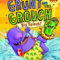 The Grunt and the Grouch - Big Splash