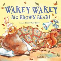Wakey Wakey, Big Brown Bear
