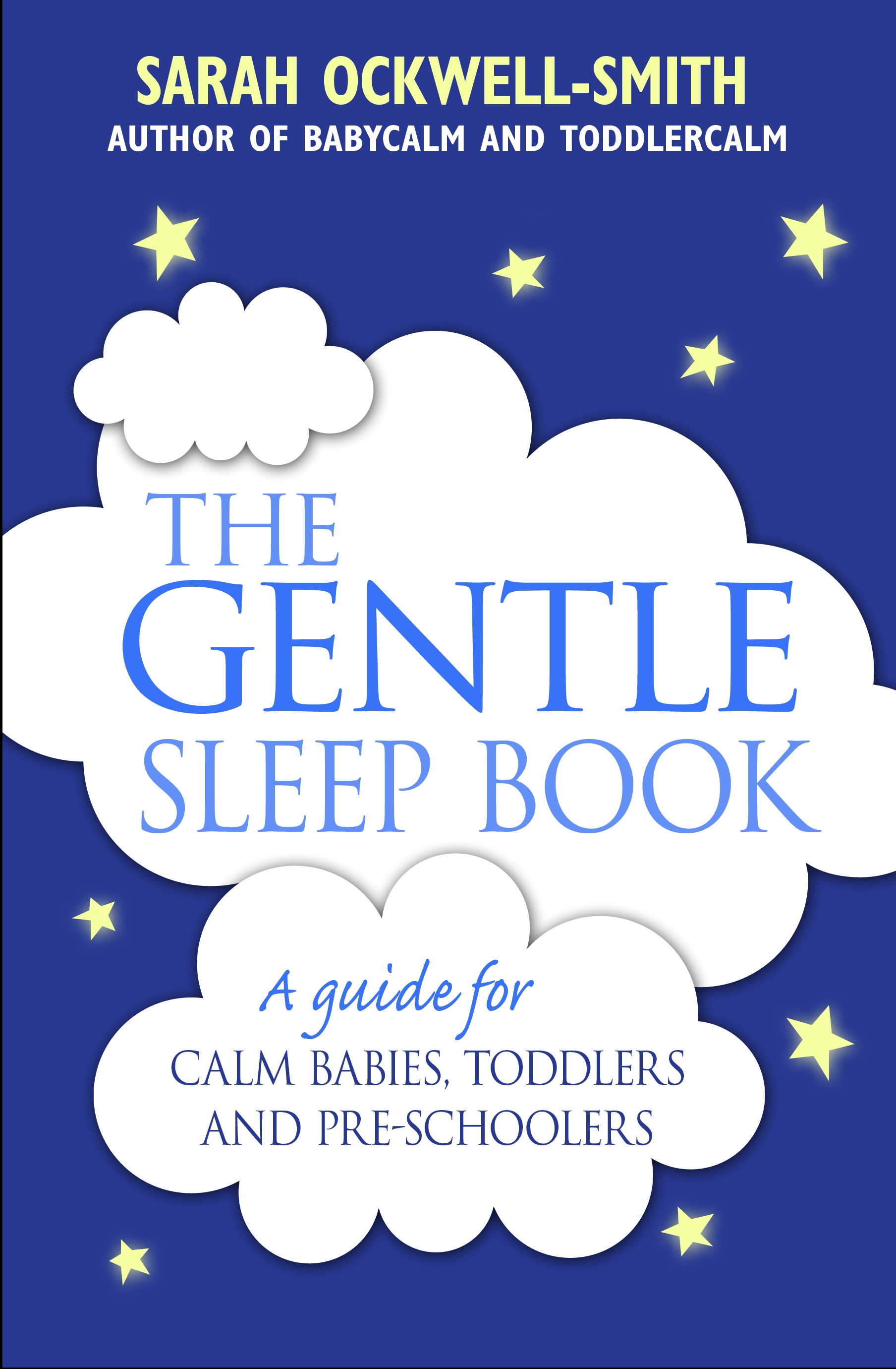 The Gentle Sleep Book - for Calmer Babies, Toddlers and Pre-schoolers