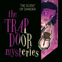 The Trapdoor Mysteries: The Scent of Danger 1