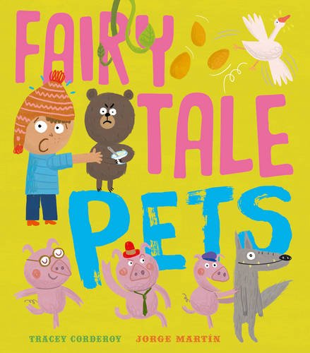 Us News Outlet Newsday Has Picked Tracey Corderoy And Jorge Martin S Fairy Tale Pets As Its Best Picture Book In The 10 Children Books Of 2017